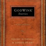 SQuire Rushnell released a new book titled GodWink Stories